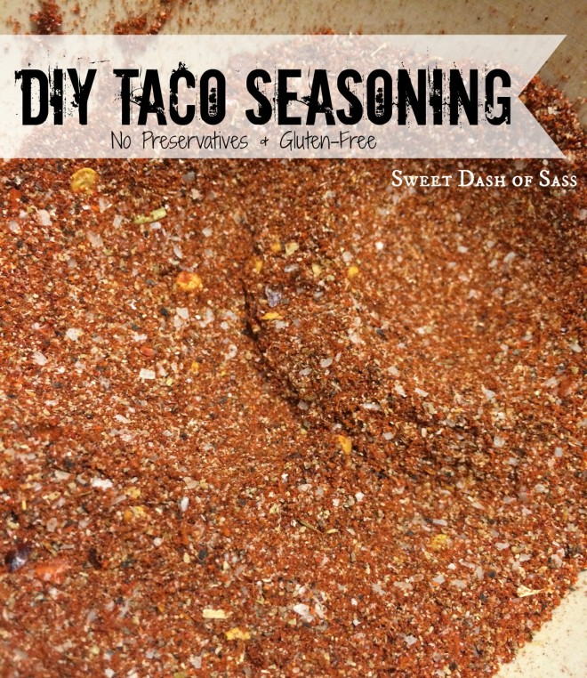 DIY Taco Seasoning - Gluten Free and No Preservatives www.SweetDashofSass.com